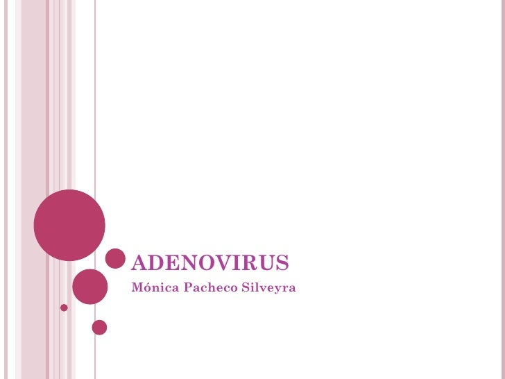 ADENOVIRUSMónica Pacheco Silveyra