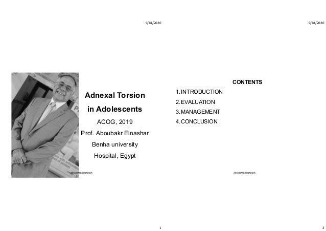 9/18/2020 1 Adnexal Torsion in Adolescents ACOG, 2019 Prof. Aboubakr Elnashar Benha university Hospital, Egypt ABOUBAKR EL...