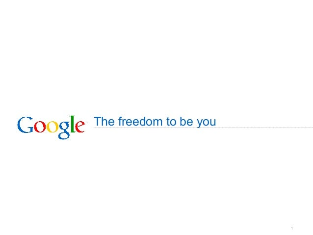 1The freedom to be you