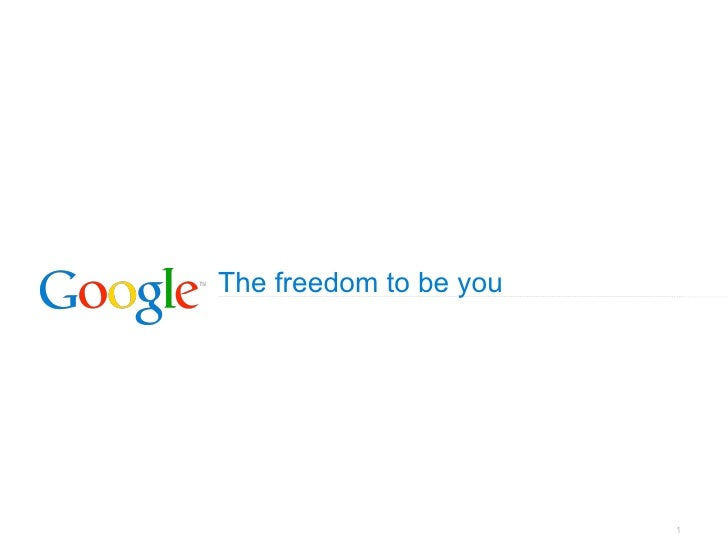 The freedom to be you                        1