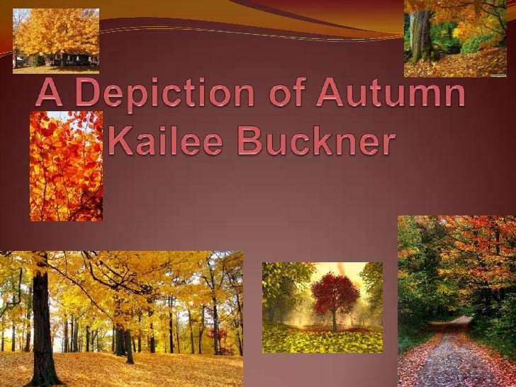 A Depiction of Autumn Kailee Buckner<br />