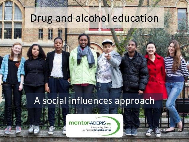 Drug and alcohol educationA social influences approach