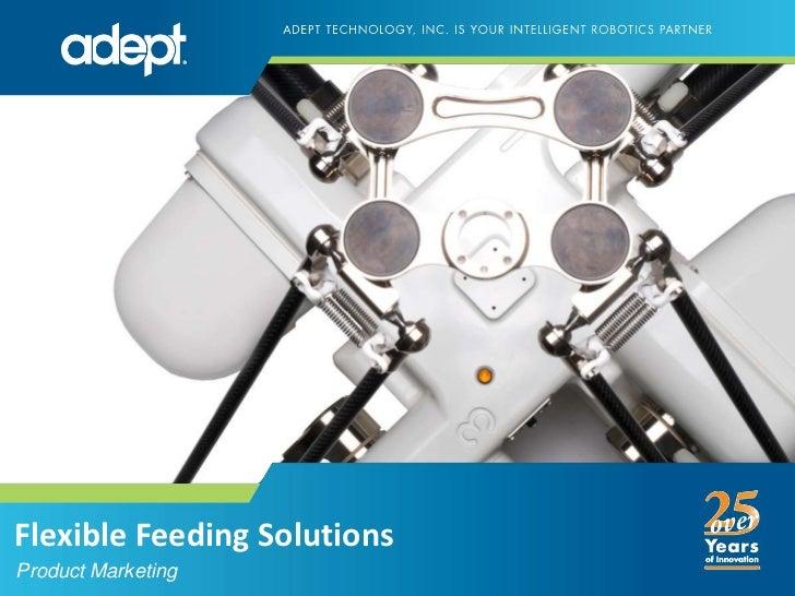 Flexible Feeding Solutions<br />Product Marketing<br />