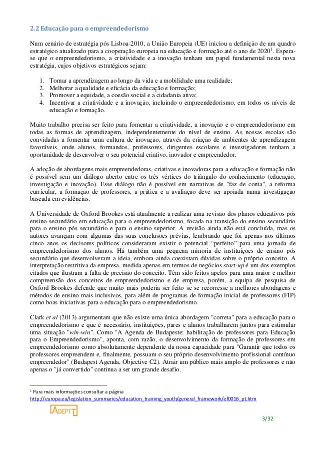3/32 2.2 Educação para o empreendedorismo Num cenário de estratégia pós Lisboa-2010, a União Europeia (UE) iniciou a defin...