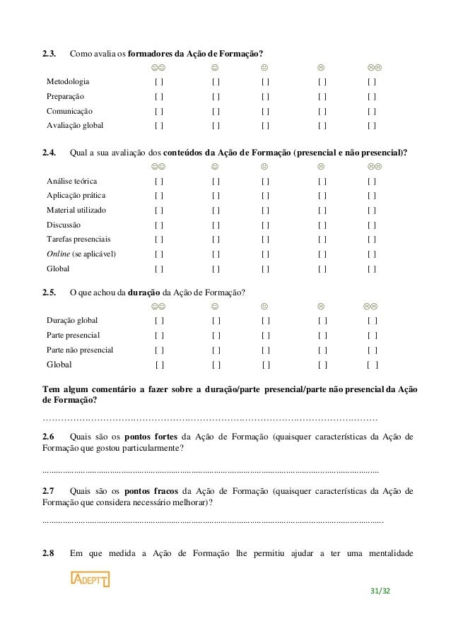 31/32 2.3. Como avalia os formadores da Ação de Formação?      Metodologia [ ] [ ] [ ] [ ] [ ] Prepar...