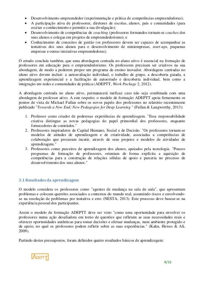 8/32  Desenvolvimento empreendedor (experimentação e prática de competências empreendedoras);  A participação ativa de p...