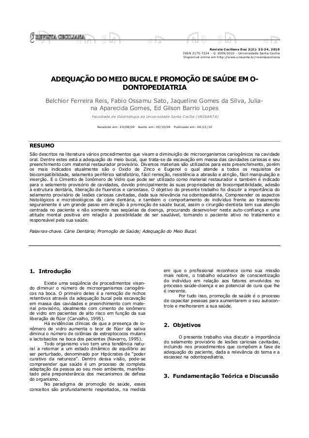 Revista Ceciliana Dez 2(2): 32-34, 2010 ISSN 2175-7224 - © 2009/2010 - Universidade Santa Cecília Disponível online em htt...