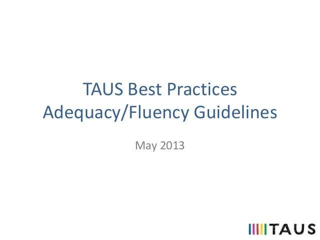 TAUS Best PracticesAdequacy/Fluency GuidelinesMay 2013