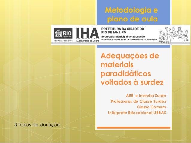 Metodologia e                      plano de aula                     Adequações de                     materiais          ...