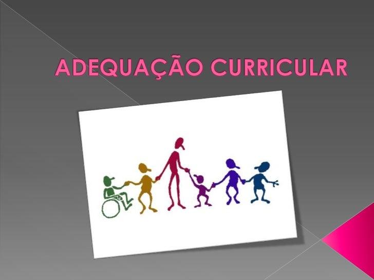 O currículo cumpre a função de orientar asatividade educativas, suas finalidades e asformas de executá-las o movimento dai...
