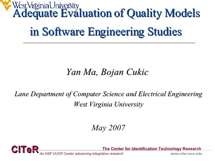 Yan Ma, Bojan Cukic  Lane Department of Computer Science and Electrical Engineering West Virginia University May 2007 Adeq...