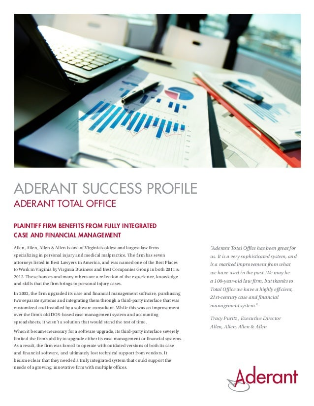 ADERANT SUCCESS PROFILEADERANT TOTAL OFFICEPLAINTIFF FIRM BENEFITS FROM FULLY INTEGRATEDCASE AND FINANCIAL MANAGEMENTAllen...