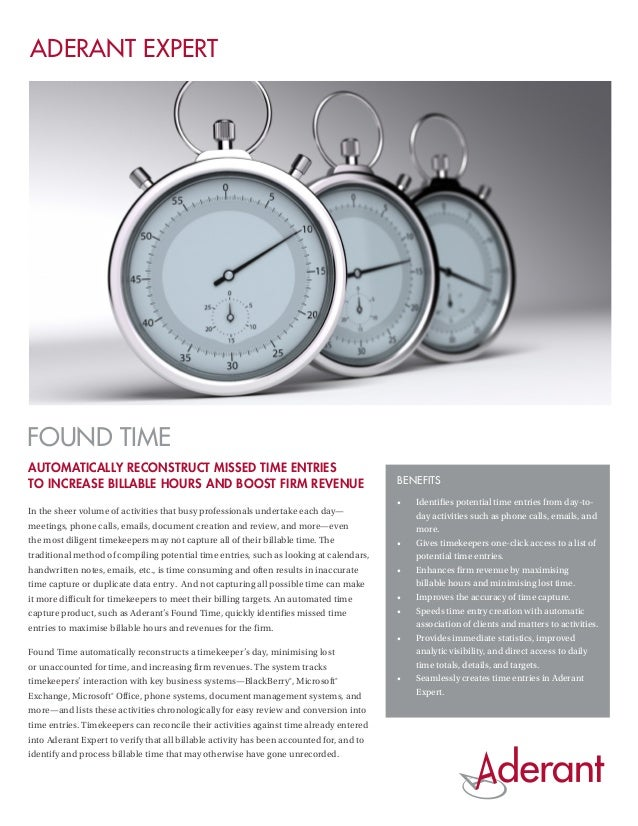 ADERANT EXPERTFOUND TIMEAUTOMATICALLY RECONSTRUCT MISSED TIME ENTRIESTO INCREASE BILLABLE HOURS AND BOOST FIRM REVENUE    ...