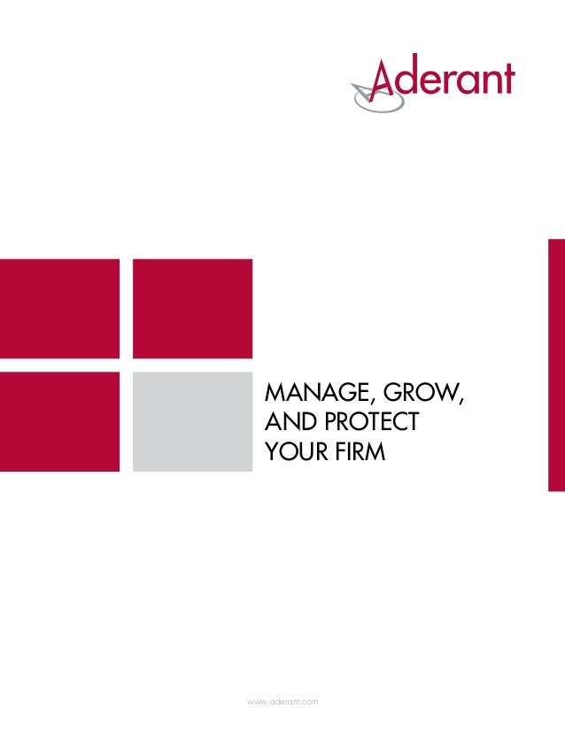 Manage, Grow,   and Protect   Your Firmwww.aderant.com