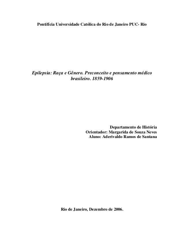 Pontifícia Universidade Católica do Rio de Janeiro PUC- Rio  Epilepsia: Raça e Gênero. Preconceito e pensamento médico  br...
