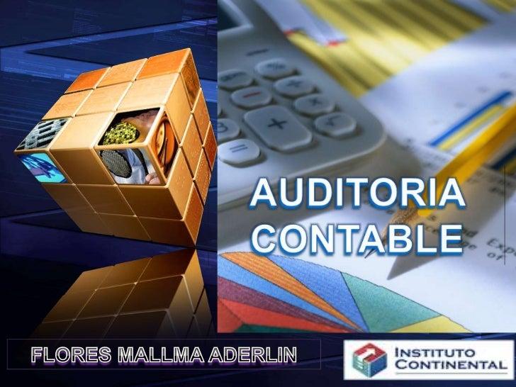 AUDITORIA CONTABLE<br />FLORES MALLMA ADERLIN<br />
