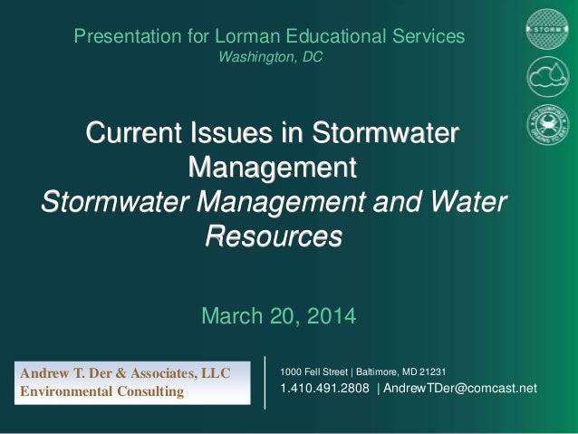 Current Issues in Stormwater Management Stormwater Management and Water Resources Presentation for Lorman Educational Serv...