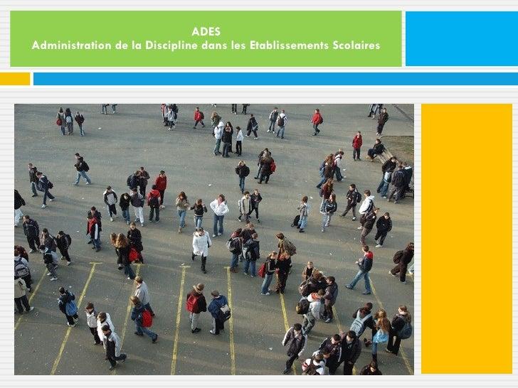 ADES Administration de la Discipline dans les Etablissements Scolaires