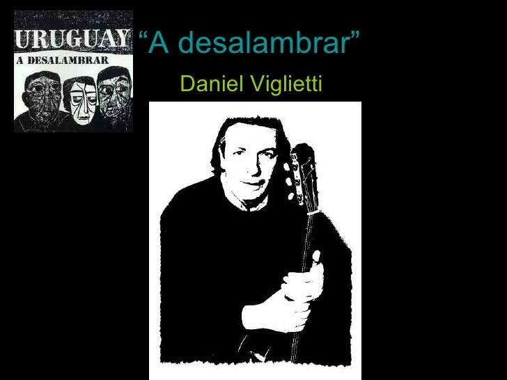 """"""" A desalambrar"""" Daniel Viglietti"""