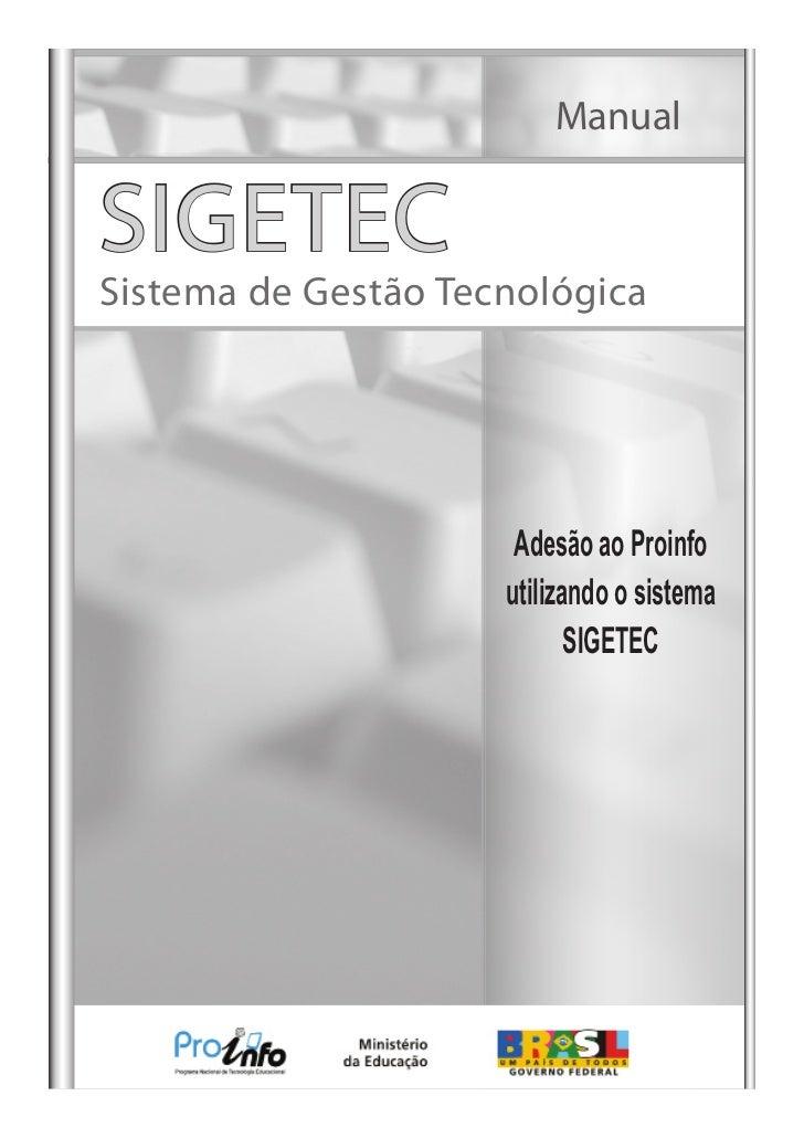 ManualSIGETECSistema de Gestão Tecnológica                      Adesão ao Proinfo                     utilizando o sistema...