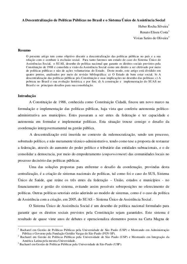 A Descentralização de Políticas Públicas no Brasil e o Sistema Único de Assistência Social Heber Rocha Silveira1 Renato El...