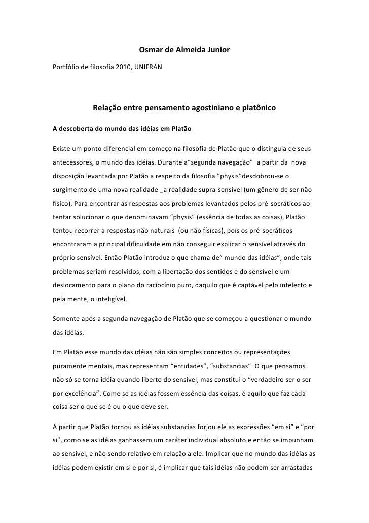 Osmar de Almeida Junior<br />Portfólio de filosofia 2010, UNIFRAN<br />Relação entre pensamento agostiniano e platônico<br...