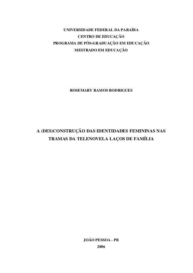 UNIVERSIDADE FEDERAL DA PARAÍBA CENTRO DE EDUCAÇÃO PROGRAMA DE PÓS-GRADUAÇÃO EM EDUCAÇÃO MESTRADO EM EDUCAÇÃO  ROSEMARY RA...