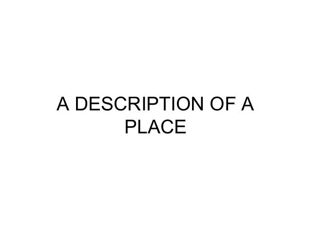 A description of a place