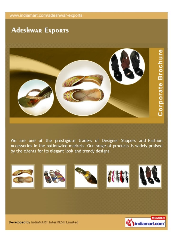 We are one of the prestigious traders of Designer Slippers and FashionAccessories in the nationwide markets. Our range of ...