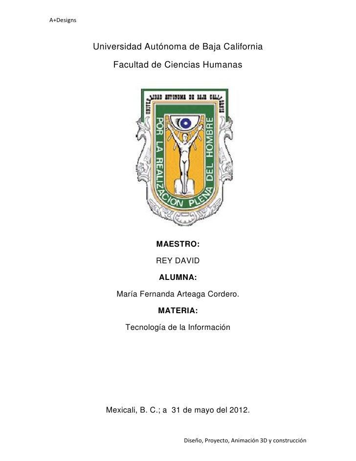 A+Designs            Universidad Autónoma de Baja California                Facultad de Ciencias Humanas                  ...