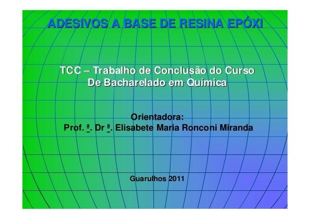 ADESIVOS A BASE DE RESINA EPADESIVOS A BASE DE RESINA EPÓÓXIXI TCCTCC –– Trabalho de Conclusão do CursoTrabalho de Conclus...