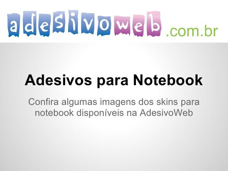 Adesivos para NotebookConfira algumas imagens dos skins para notebook disponíveis na AdesivoWeb