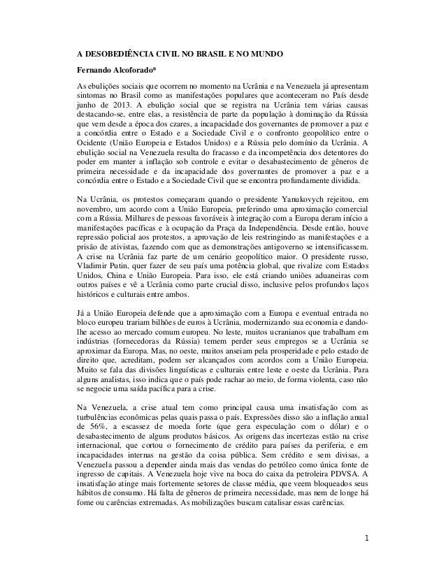 A DESOBEDIÊNCIA CIVIL NO BRASIL E NO MUNDO Fernando Alcoforado* As ebulições sociais que ocorrem no momento na Ucrânia e n...