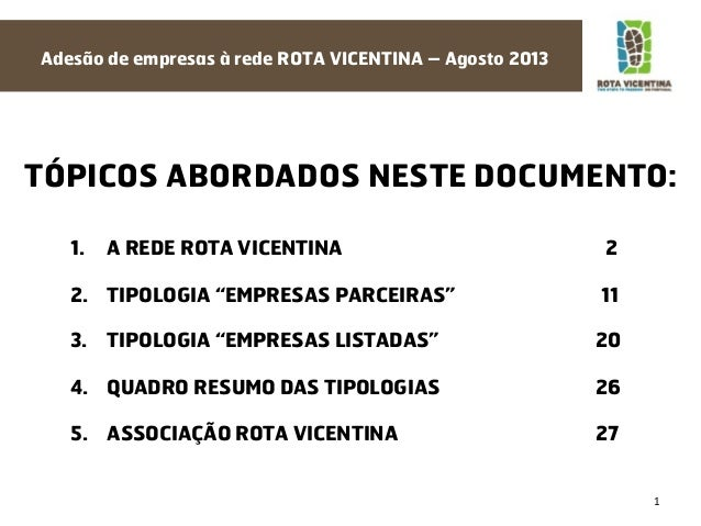 Adesão de empresas à rede ROTA VICENTINA – Agosto 2013  TÓPICOS ABORDADOS NESTE DOCUMENTO:     1.  A REDE ROTA VICENTIN...