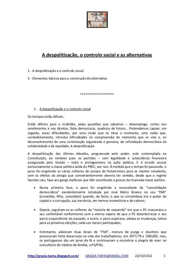 A despolitização, o controlo social e as alternativas1 - A despolitização e o controlo social2 - Elementos básicos para a ...