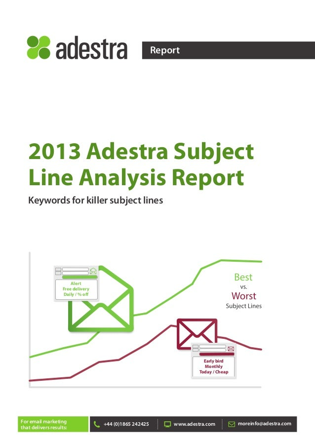 Report  2013 Adestra Subject  Line Analysis Report  Keywords for killer subject lines  Alert  Free delivery  Daily / % o  ...