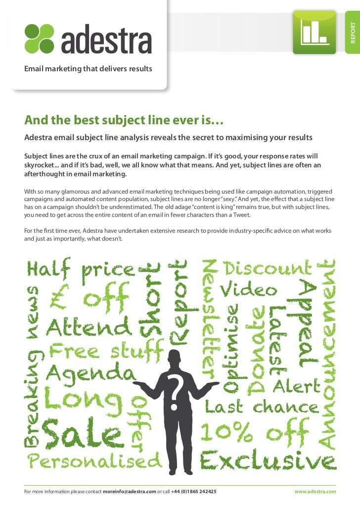 Report  Email marketing that delivers results  And the best subject line ever is…  Adestra email subject line analysis rev...