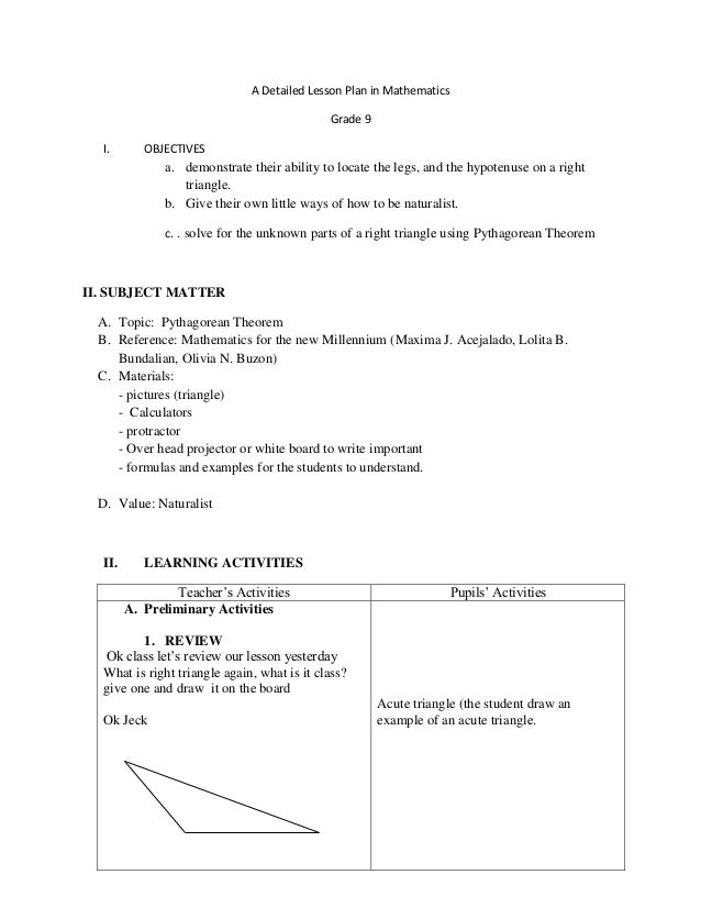 A Detailed Lesson Plan in Mathematics Grade 9 I. OBJECTIVES a. demonstrate their ability to locate the legs, and the hypot...
