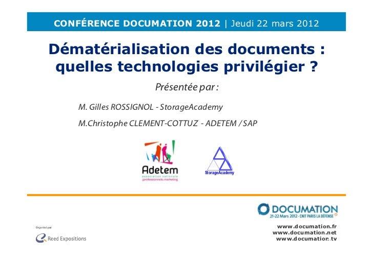 CONFÉRENCE DOCUMATION 2012 | Jeudi 22 mars 2012Dématérialisation des documents : quelles technologies privilégier ?       ...