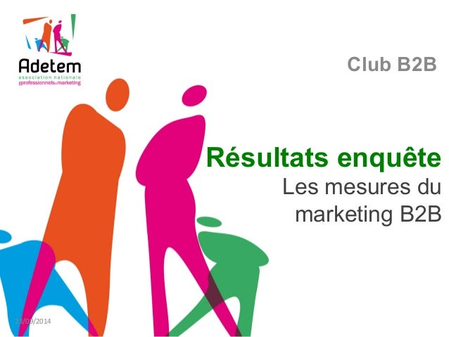 Résultats enquête Les mesures du marketing B2B Club B2B 23/09/2014