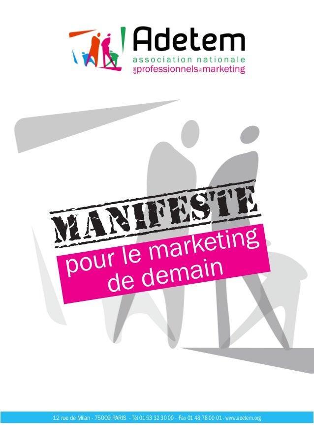 pour le marketing de demain Manifeste 12 rue de Milan - 75009 PARIS - Tél 01 53 32 30 00 - Fax 01 48 78 00 01 - www.adetem...