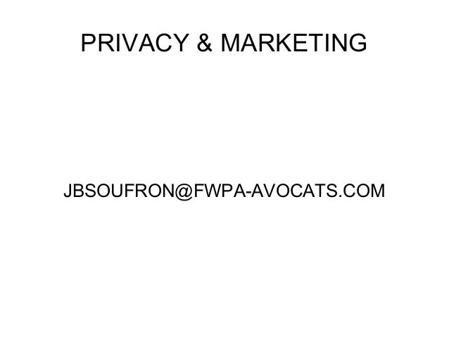PRIVACY & MARKETING JBSOUFRON@FWPA-AVOCATS.COM
