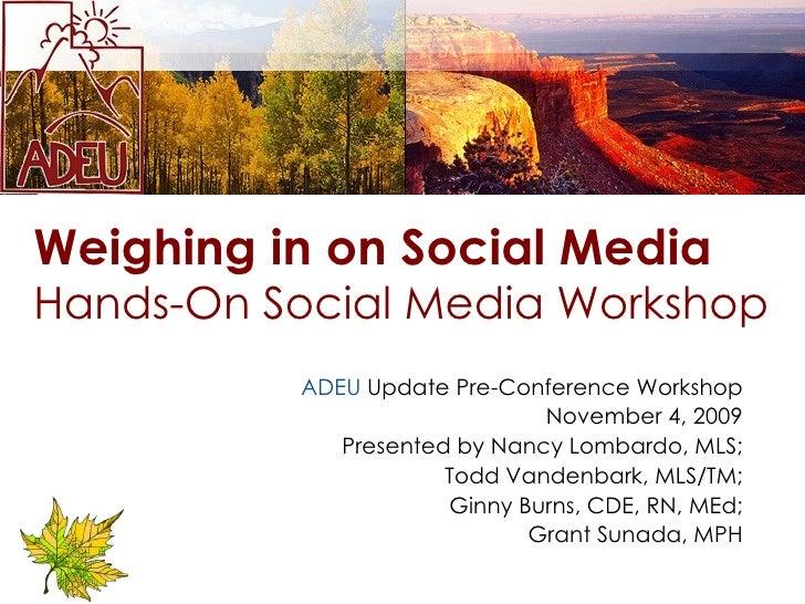 ADEU  Update Pre-Conference Workshop November 4, 2009 Presented by Nancy Lombardo, MLS; Todd Vandenbark, MLS/TM; Ginny Bur...