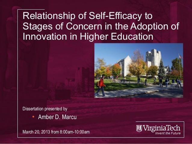 Relationship of Self-Efficacy to Stages of Concern in the Adoption of Innovation in Higher Education Dissertation presente...