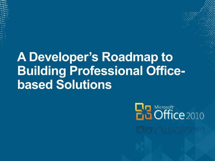A Developer's Roadmap to Building Professional Office-based Solutions<br />