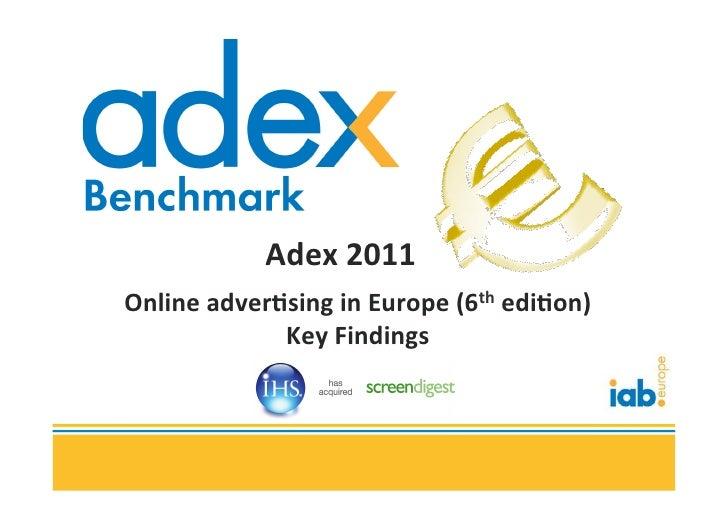 Adex 2011 Online adver0sing in Europe (6th edi0on)                 Key Findings