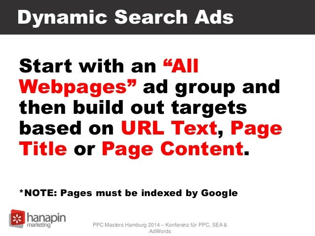 """Dynamic Search Ads Start with an """"All Webpages"""" ad group and then build out targets based on URL Text, Page Title or Page ..."""