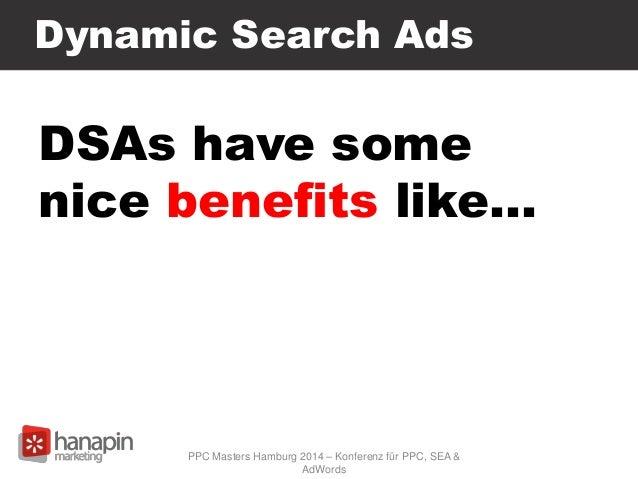 Dynamic Search Ads DSAs have some nice benefits like… PPC Masters Hamburg 2014 – Konferenz für PPC, SEA & AdWords