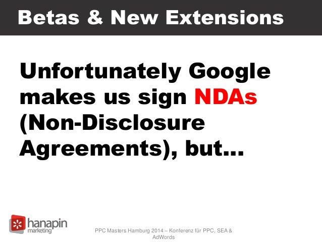 Betas & New Extensions PPC Masters Hamburg 2014 – Konferenz für PPC, SEA & AdWords Unfortunately Google makes us sign NDAs...
