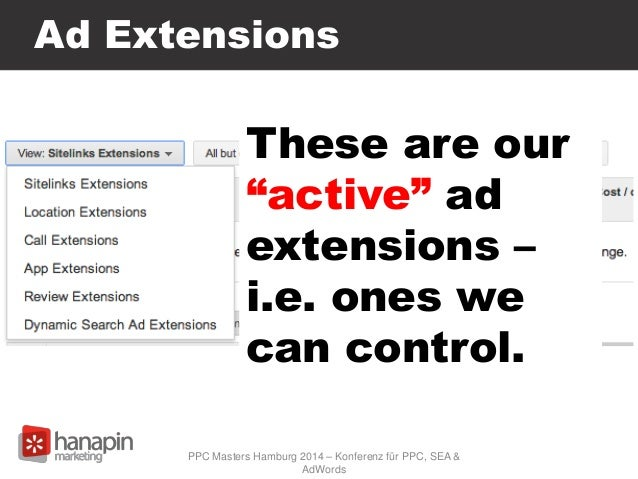 """Ad Extensions PPC Masters Hamburg 2014 – Konferenz für PPC, SEA & AdWords These are our """"active"""" ad extensions – i.e. ones..."""